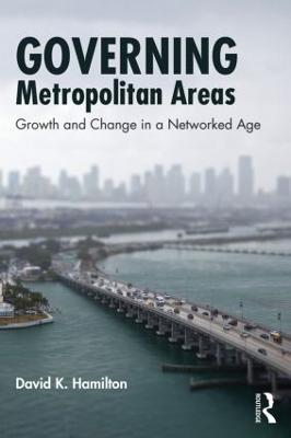 Governing Metropolitan Areas by David K. Hamilton