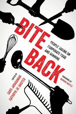 Bite Back: People Taking On Corporate Food and Winning by Saru Jayaraman