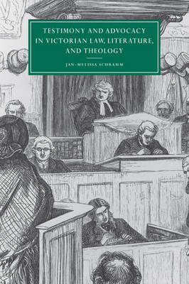 Testimony and Advocacy in Victorian Law, Literature, and Theology book
