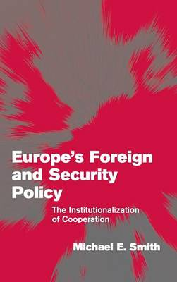 Europe's Foreign and Security Policy by Michael E. Smith