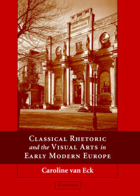 Classical Rhetoric and the Visual Arts in Early Modern Europe book