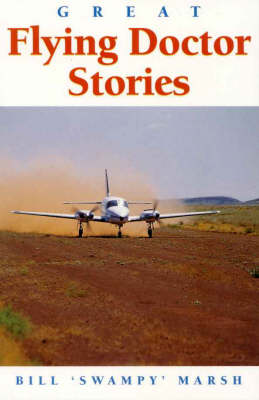 Great Flying Doctor Stories by Bill Marsh