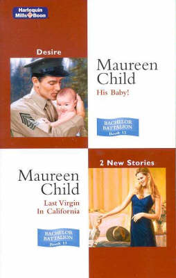 His Baby!/Last Virgin In California by Maureen Child