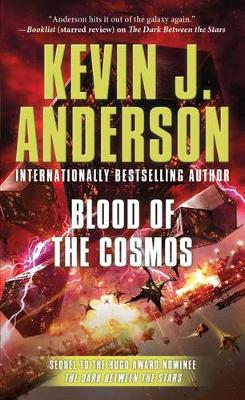 Blood of the Cosmos by Kevin J. Anderson