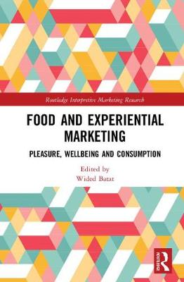 Food and Experiential Marketing: Pleasure, Wellbeing and Consumption book