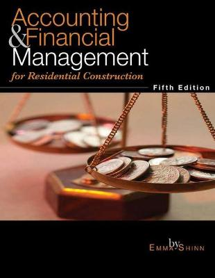 Accounting & Financial Management for Residential Construction by Emma S Shinn