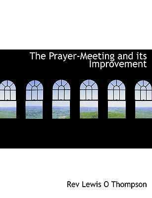 The Prayer-Meeting and Its Improvement by Lewis Thompson