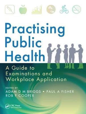 Practising Public Health by Adam Briggs
