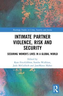 Intimate Partner Violence, Risk and Security by Kate Fitz-Gibbon