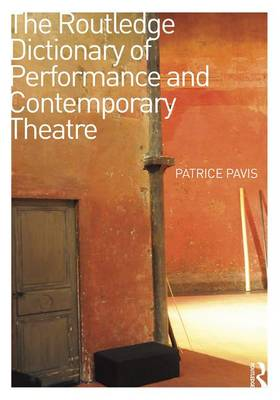 Routledge Dictionary of Performance and Contemporary Theatre book