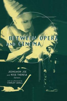 Between Opera and Cinema by Jeongwon Joe