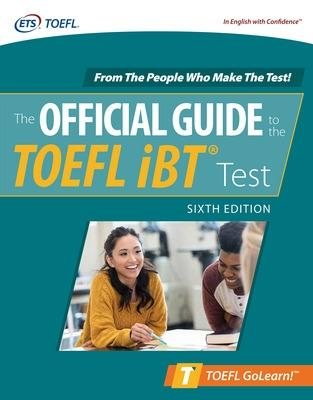 Official Guide to the TOEFL iBT Test, Sixth Edition by Educational Testing Service