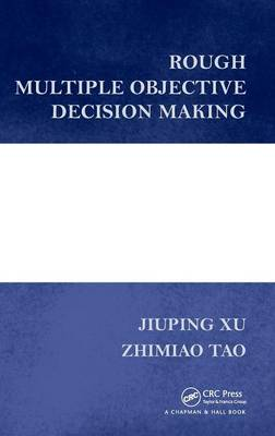 Rough Multiple Objective Decision Making by Jiuping Xu