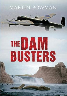 The Dam Busters by Martin W. Bowman