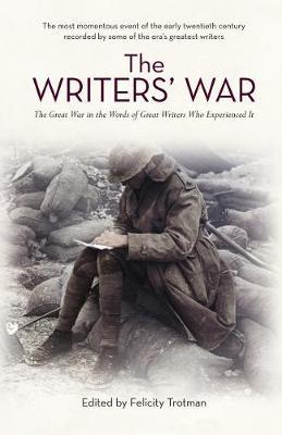 The Writers' War by Felicity Trotman
