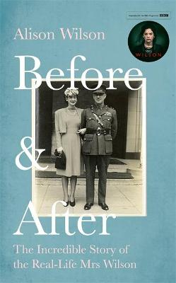 Before & After: The Incredible Story of the Real-life Mrs Wilson book