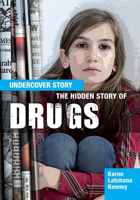 Hidden Story of Drugs by Karen Latchana Kenney
