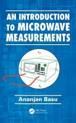 Introduction to Microwave Measurements by Ananjan Basu