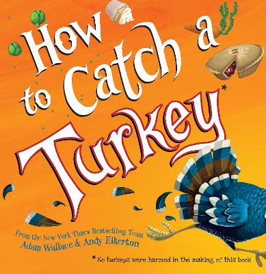 How to Catch a Turkey by Adam Wallace