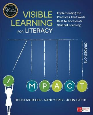 Visible Learning for Literacy, Grades K-12 by Douglas B. Fisher