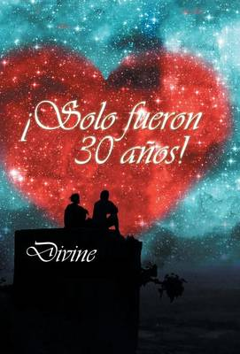 �solo Fueron 30 A�os! by Divine