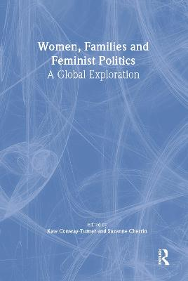 Women, Families, and Feminist Politics by Kate Conway-Turner