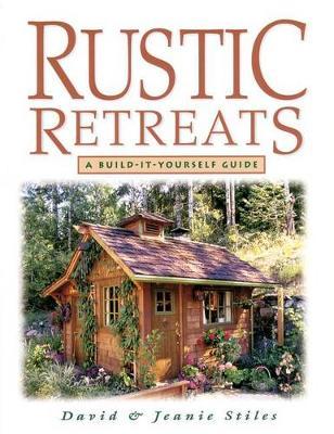 Rustic Retreats by David Stiles