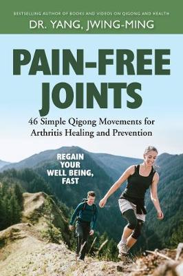 Pain-Free Joints by Jwing-Ming Yang