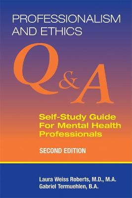 Professionalism and Ethics: Q & A Self-Study Guide for Mental Health Professionals book