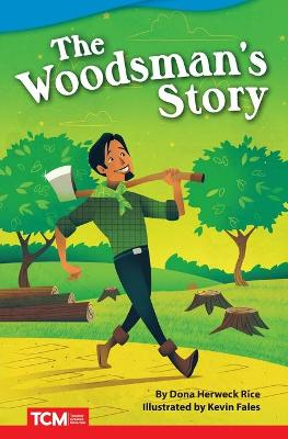 The Woodsman's Story by Dona Rice