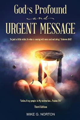 God's Profound and Urgent Message by Mike Norton