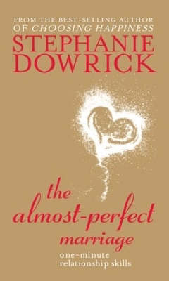 Almost Perfect Marriage by Stephanie Dowrick