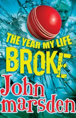 Year My Life Broke by John Marsden