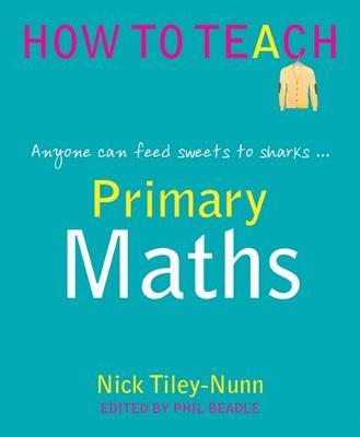 Primary Maths by Nick Tiley-Nunn