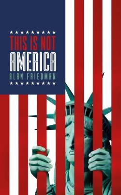 This is Not America by Alan Friedman