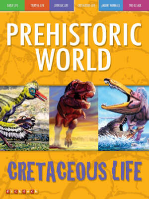 Awesome Ancient Animals: T. rex Is King: Cretaceous Life by Dougal Dixon