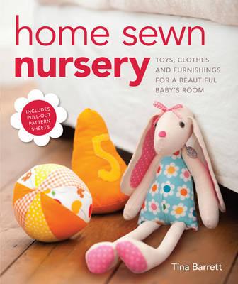 Home Sewn Nursery by Tina Barrett