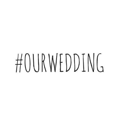 #OURWEDDING, Wedding Guest Book, Our Wedding, Bride and Groom, Special Occasion, Love, Marriage, Comments, Gifts, Well Wish's, Wedding Signing Book(Hardback) by Lollys Publishing