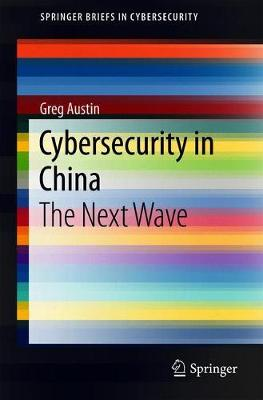 Cybersecurity in China by Greg Austin