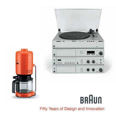 BRAUN--Fifty Years of Design and Innovation by Bernd Polster