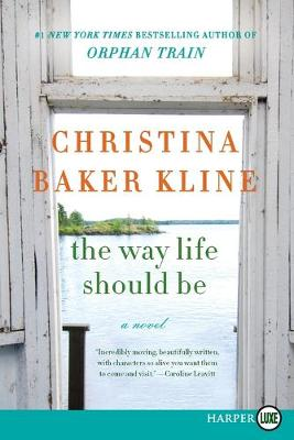 Way Life Should Be [Large Print] by Christina Baker Kline