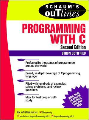 Schaum's Outline of Programming with C by Byron Gottfried