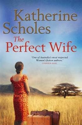 Perfect Wife by Katherine Scholes