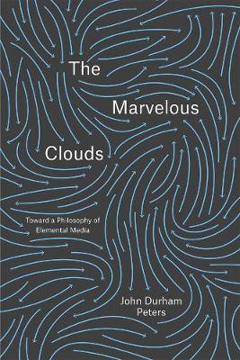 The Marvelous Clouds by John Durham Peters