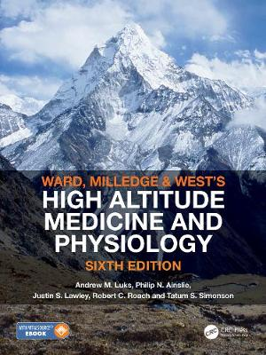 Ward, Milledge and West's High Altitude Medicine and Physiology by Andrew M Luks