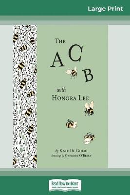 The ACB with Honora Lee (16pt Large Print Edition) by Kate De Goldi