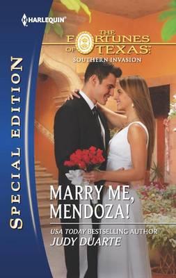 Marry Me, Mendoza! by Judy Duarte