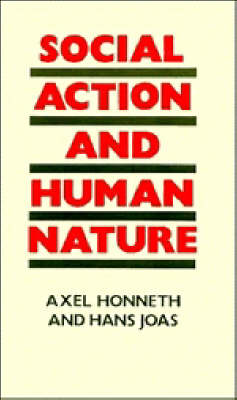 Social Action and Human Nature by Axel Honneth