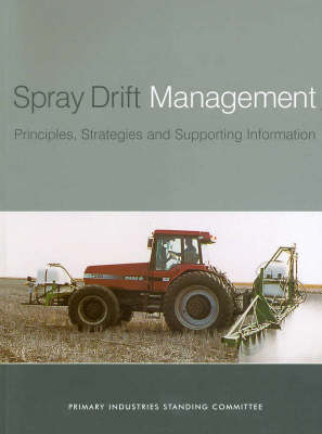 Spray Drift Management by Primary Industries Standing Committee