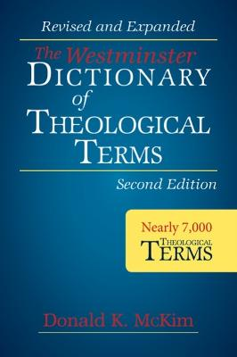 Westminster Dictionary of Theological Terms by Donald K. McKim